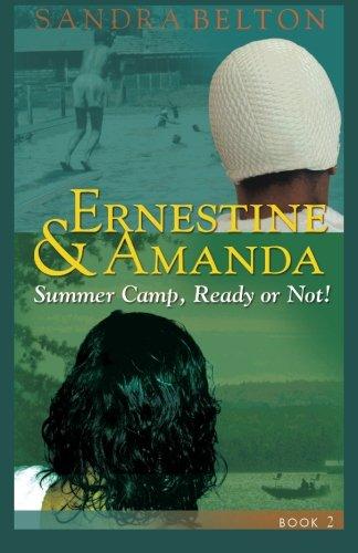 Read Online Ernestine & Amanda: Summer Camp: Ready or Not! (Volume 2) ebook
