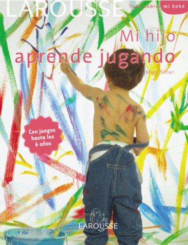 Mi hijo aprende jugando / My Son Learns Playing (Todo Sobre Mi Bebe / All About My Baby) (Spanish Edition)