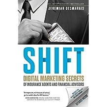 Shift: Digital Marketing Secrets of Insurance Agents and Financial Advisors