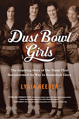 Dust Bowl Girls: The Inspiring Story of the Team That Barnstormed Its Way to Basketball Glory cover