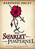 The Scarlet Pimpernel - Literature Classics, Complete Edition (Annotated)
