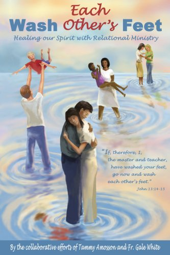 Wash Each Other's Feet: Healing our Spirit with Relational Ministry (Each Wash)