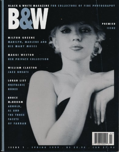 Black & White Magazine: For Collectors of Fine Photography (Issue 1, Spring 1999)