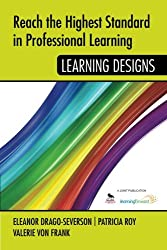 Reach the Highest Standard in Professional Learning: Learning Designs