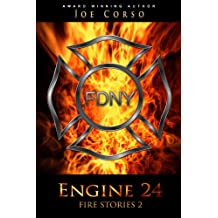Engine 24 Fire Stories 2