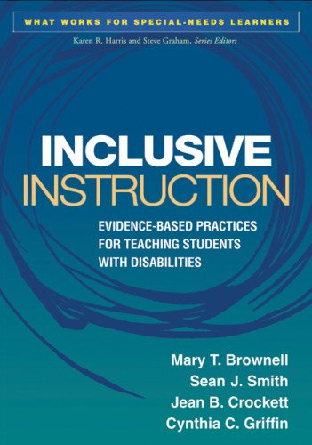 Inclusive Instruction: Evidence-Based Practices for Teaching Students with Disabilities (What Works for Special-Needs Le