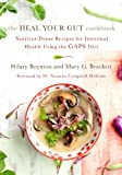 img - for The Heal Your Gut Cookbook: Nutrient-Dense Recipes for Intestinal Health Using the GAPS Diet book / textbook / text book