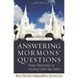 Answering Mormons' Questions: Ready Responses for Inquiring Latter-Day Saints