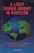 A Light Shines Bright in Babylon: A Handbook…