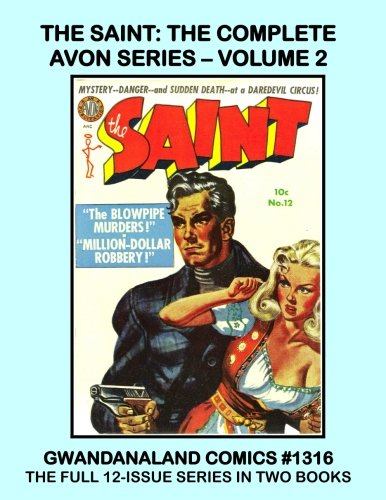 The Saint: The Complete Avon Series: Volume 2: Gwandanaland Comics #1316 --- The Complete 12-Issue Series in Two Great Books! -- The Adventure of Simon Templar! pdf