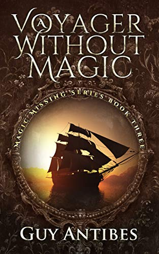 A Voyager Without Magic (Magic Missing Series Book - Magic Uncertain