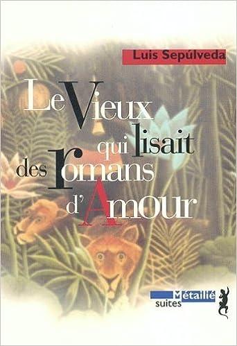 Amazon.fr - Le vieux qui lisait des romans d'amour - Sepulveda ...