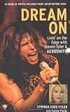 img - for Dream On: Livin' on the Edge with Steven Tyler and Aerosmith (Boulevard) by Cyrinda Foxe-Tyler (2000-09-01) book / textbook / text book