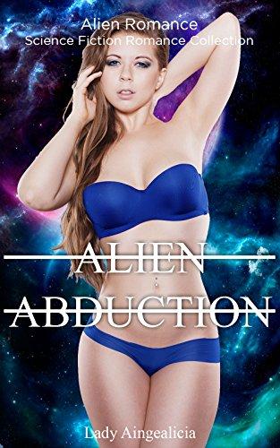 Alien Abduction: Alien Romance - Science Fiction Romance Collection