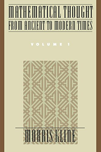 Mathematical Thought from Ancient to Modern Times, Vol. 1