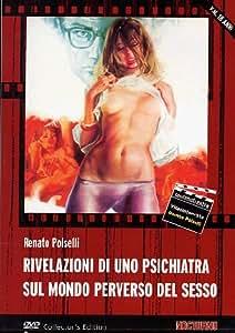 Rivelazioni Di Uno Psichiatra Sul Mondo Perverso Del Sesso [Italia] [DVD]