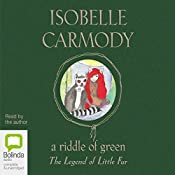 The Legend of Little Fur: A Riddle of Green | Isobelle Carmody