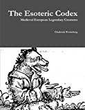 Book cover image for The Esoteric Codex: Medieval European Legendary Creatures