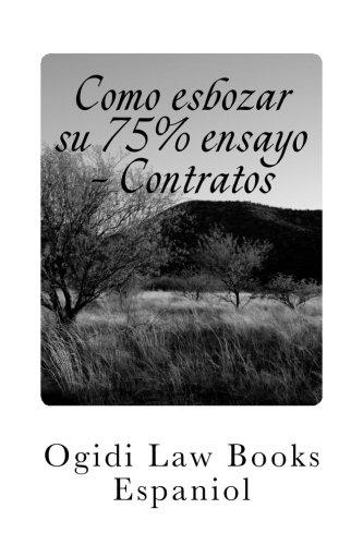 Como esbozar su 75% ensayo - Contratos: Mirar dentro! (Spanish Edition) [Ogidi Law Books Espaniol] (Tapa Blanda)