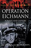 img - for Operation Eichmann: Pursuit and Capture (Cassell Military Paperbacks) by Aharoni Zvi Dietl Wilhelm (2000-05-01) Paperback book / textbook / text book