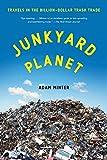 Junkyard Planet: Travels in the Billion-Dollar Trash Trade