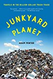 img - for Junkyard Planet: Travels in the Billion-Dollar Trash Trade book / textbook / text book