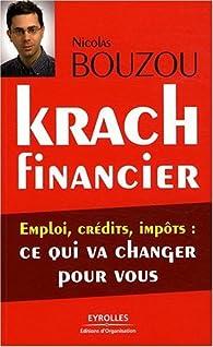 Krach financier : emploi, crédits, impôts, ce qui va changer pour vous par Nicolas Bouzou