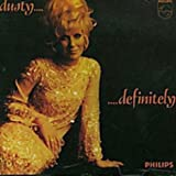 Dusty... Definitely -  Dusty Springfield