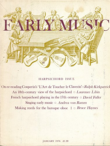 Early Music: L'Art de Toucher le Clavecin by Couperin; Singing Early Music; 18th Century Harpsichord; Domenico Scarlatti & Spanish Folk Music; Making Reeds for the Baroque Oboe; Genevieve Thibault & Madame Le Chambure;