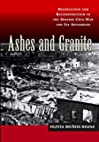 Ashes and Granite: Destruction and Reconstruction in the Spanish Civil War and Its Aftermath (The Canada Blanch/Sussex Academic Studies on Contemporary Spain), Olivia Munoz-Rojas, 1845194365