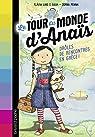 Le tour du monde d'Anaïs, tome 1 : Drôles de rencontres en Grèce par Flavia Lins e Silva
