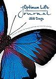 Optimum Life Journal - 366 Days: Live your optimum life through gratitude and conscious intention.