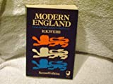 Modern England : From the Eighteenth Century to the Present, Webb, Robert K., 0060469749
