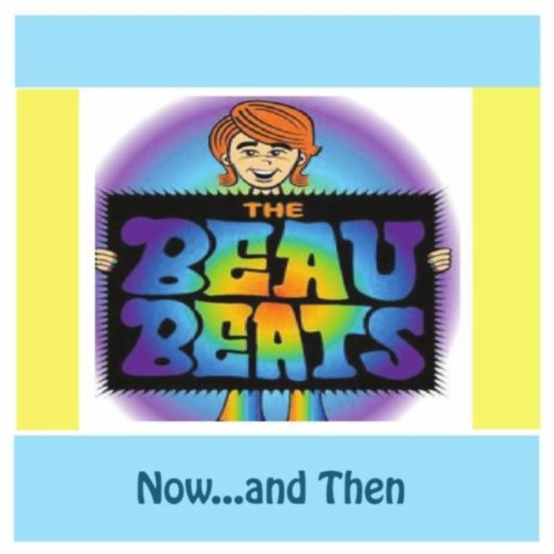 - Beau Beats Now and Then