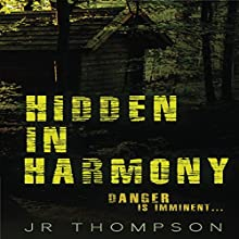 Hidden in Harmony: Danger Is Imminent: Harmony Series, Book 1 Audiobook by JR Thompson Narrated by Charlie Glaize