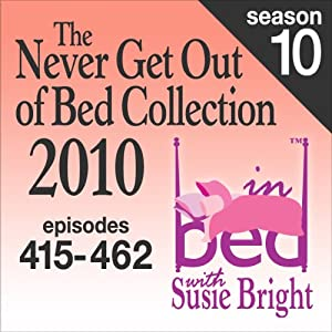 The Never Get Out of Bed Collection: 2010 In Bed With Susie Bright — Season 10 Performance