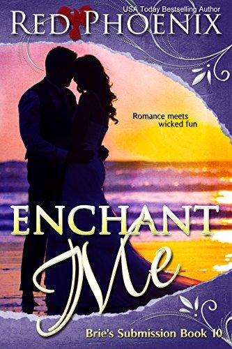 (Enchant Me (Brie's Submission, #10))
