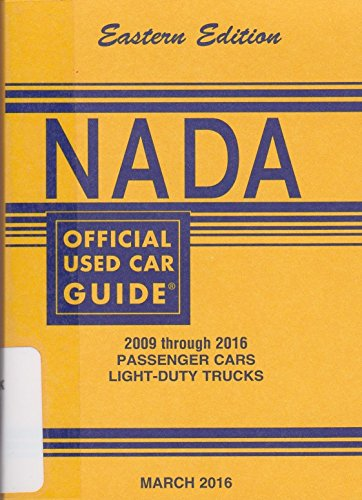Nada Official Used Car Guide   Eastern Edition   2009 Through 2016 Passenger Cars   Light Duty Trucks   March  2016