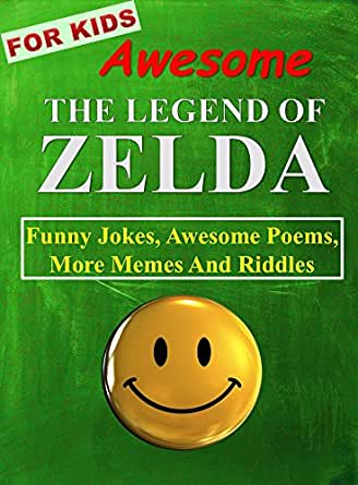 The Legend Of Zelda: Funny Jokes, Awesome Poems, More Memes And