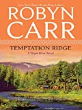 Front cover for the book Temptation Ridge (Virgin River, Book 6) by Robyn Carr