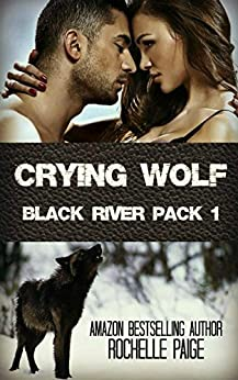 Crying Wolf: Black River Pack 1 by [Paige, Rochelle]