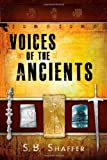 Voices of the Ancients, Stephen B. Shaffer, 1462110223