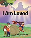 I Am Loved - Kindle edition by Cline, L. Kathleen. Children Kindle eBooks @ Amazon.com.