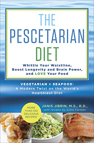 The Pescetarian Plan: The Vegetarian + Seafood Way to Lose Weight and Love Your Food by Janis Jibrin, Sidra Forman