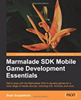 Marmalade SDK Mobile Game Development Essentials