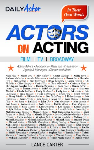 Actors On Acting Auditioning Advice Agents Rejection How They