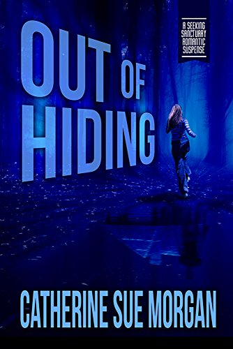 Out of Hiding (Seeking Sanctuary Romantic Suspense Book 1) (Man Hides In Woods For 10 Years)