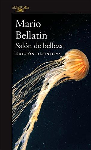 Salón de belleza (Edición definitiva) (Spanish Edition) by [Bellatin, Mario