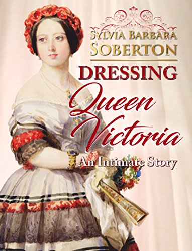 Dressing Queen Victoria: An Intimate Story