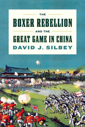 (The Boxer Rebellion and the Great Game in China: A History)